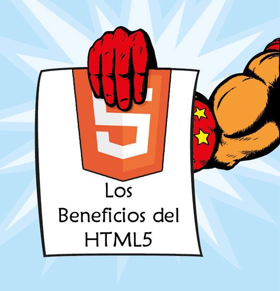 Superhéroe sostiene cartel que lee: Los beneficios del HTML5