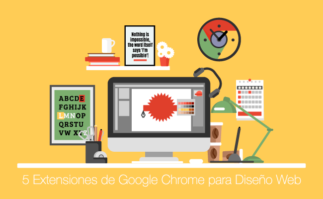 5 Extensiones de Google Chrome para Diseño Web