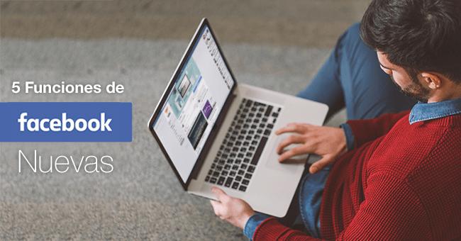 5 Funciones de Facebook Nuevas