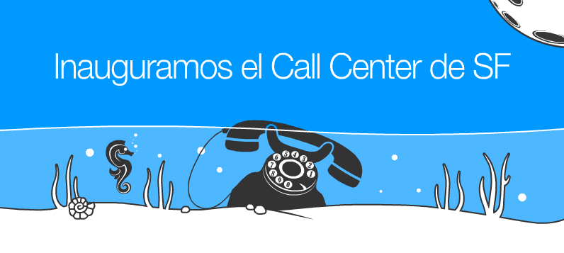 Abrimos el Call Center en San Francisco