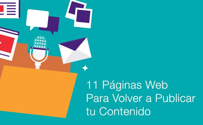 11 Páginas Web Para Volver a Publicar tu Contenido