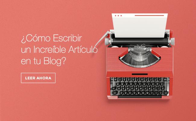 ¿Cómo Escribir Un Buen Artículo Para Tu Blog?